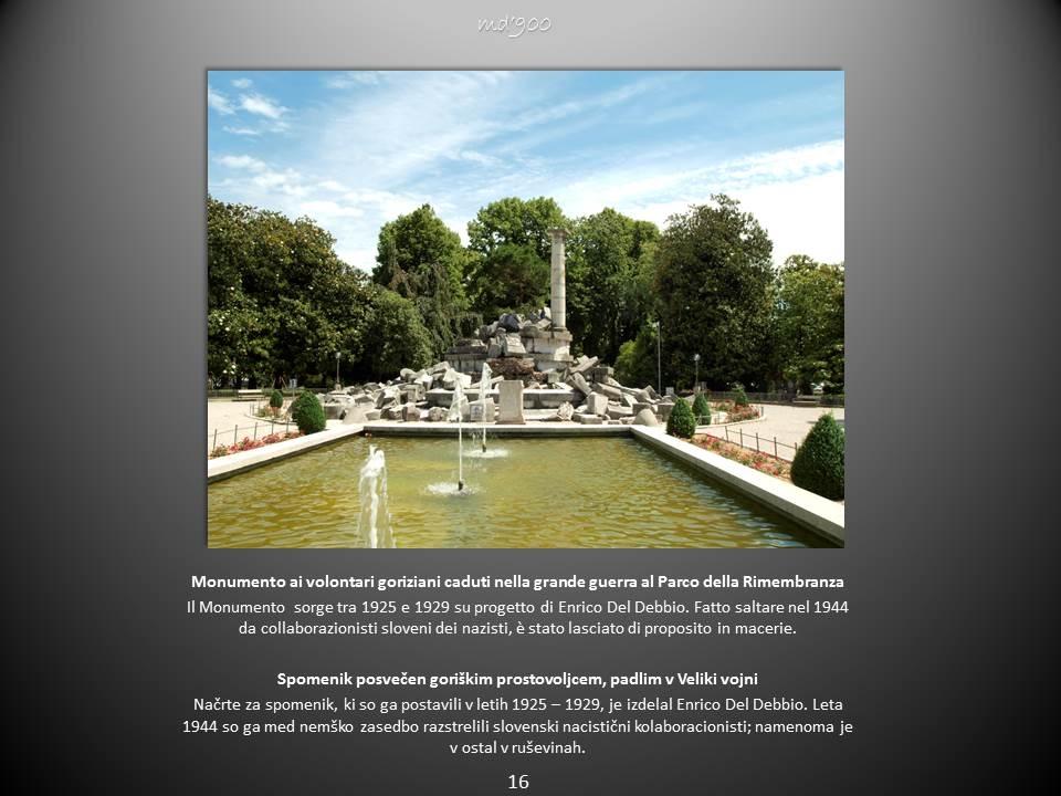 Monumento ai volontari goriziani caduti nella grande guerra al Parco della Rimembranza - Spomenik posvečen goriškim prostovoljcem, padlim v Veliki vojni